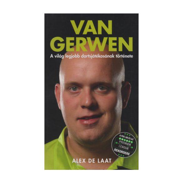 Alex de Laat : Van Gerwen - A világ legjobb dartsjátékosának története